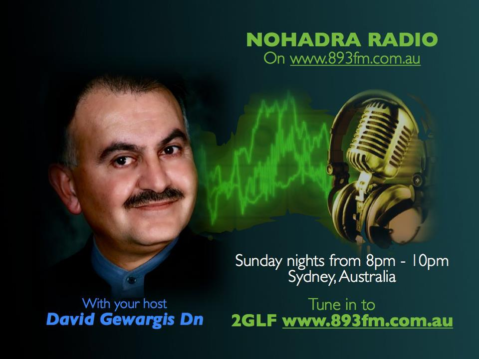 """ NOW LISTEN "" NOHADRA RADIO PROGRAM 5.8.2012 FULL PROGRAM, DEDICATING TO ALL ASSYRIAN MARTYRS."